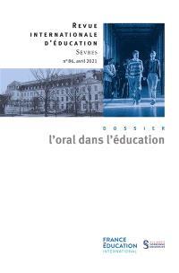 Revue internationale d'éducation. n° 86, L'oral dans l'éducation