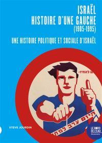 Israël, histoire d'une gauche (1905-1995) : une histoire politique et sociale d'Israël
