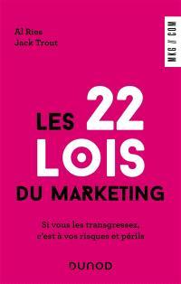 Les 22 lois du marketing : si vous les transgressez, c'est à vos risques et périls