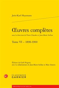 Oeuvres complètes. Volume 6, 1898-1900
