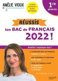 Réussis ton bac de français 2022 ! : 1re générale : Amélie t'explique tout !