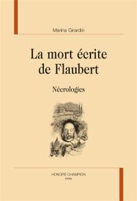 La mort écrite de Flaubert : nécrologies