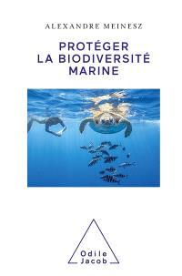 Protéger la biodiversité marine