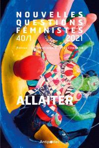 Nouvelles questions féministes. n° 1 (2021), Allaiter