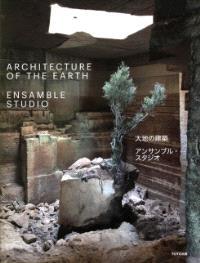 Ensamble Studio - Architecture Of The Earth