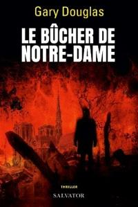 Le bûcher de Notre-Dame : thriller