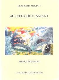 Au coeur de l'instant : Pierre Bonnard