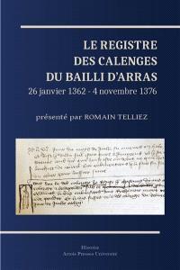 Le registre des calenges du bailli d'Arras : 26 janvier 1362-4 novembre 1376