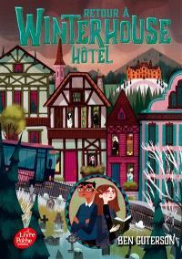 Winterhouse hôtel. Volume 2, Retour à Winterhouse hôtel