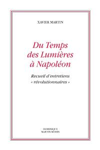 L'homme des droits de l'homme. Volume 11, Du temps des Lumières à Napoléon : recueil d'entretiens révolutionnaires