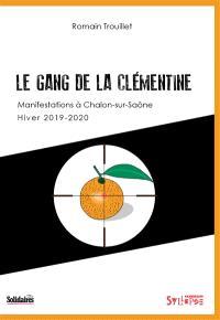 Le gang de la Clémentine : manifestations à Chalon-sur-Saône, hiver 2019-2020