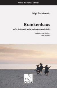 Krankenhaus; Carnet hollandais : et autres inédits