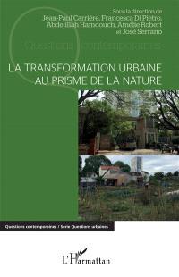 La transformation urbaine au prisme de la nature