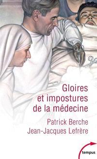 Gloires et impostures de la médecine