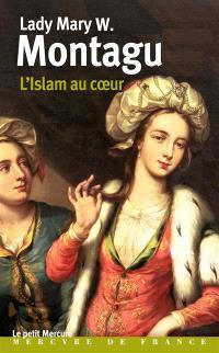 L'islam au coeur : lettres turques : 1717-1718