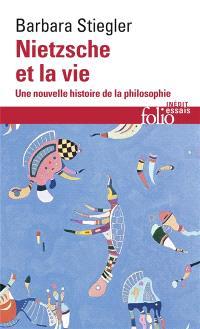 Nietzsche et la vie : une nouvelle histoire de la philosophie