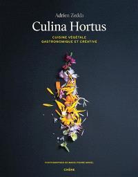 Culina hortus : cuisine végétale gastronomique et créative