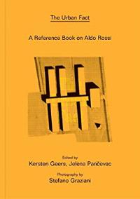 THE URBAN FACT A REFERENCE BOOK ON ALDO ROSSI /ANGLAIS