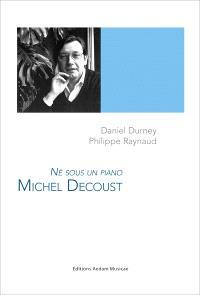 Michel Decoust : né sous un piano