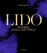 Feathers, glitter and thrills : the Lido, 75 years of entertainment