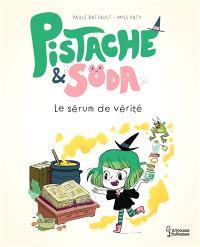 Pistache & Soda, Le sérum de vérité
