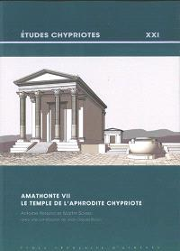 Amathonte VII : le temple de l'Aphrodite chypriote