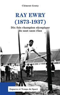 Ray Ewry (1873-1937) : dix fois champion olympique du saut sans élan