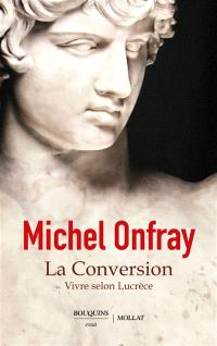 La conversion : vivre selon Lucrèce