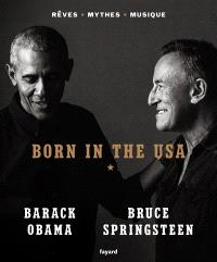 Born in the USA : rêves, mythes, musique