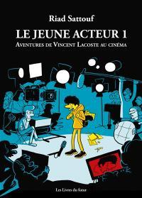 Les aventures de Vincent Lacoste au cinéma. Volume 1, Le jeune acteur
