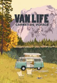 Van life, carnet de voyage