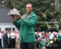 Tiger Woods l'homme, sa légende