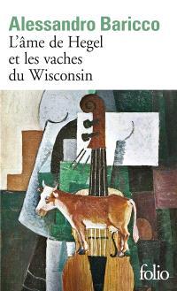 L'âme de Hegel et les vaches du Wisconsin
