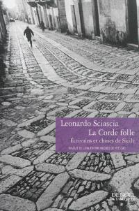 La corde folle : écrivains et choses de Sicile