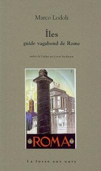 Iles : guide vagabond de Rome