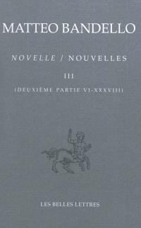 Novelle = Nouvelles. Volume 3, Deuxième partie VI-XXXVIII