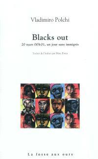 Blacks out : 20 mars, à 00.01h, un jour sans immigrés