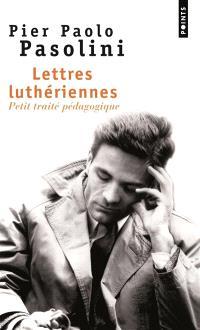 Lettres luthériennes : petit traité pédagogique