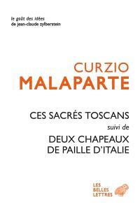 Ces sacrés Toscans; Suivi de Deux chapeaux de paille d'Italie