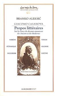 Giacomo Casanova, propos littéraires : sur les traces du discours amoureux des anciens et des modernes