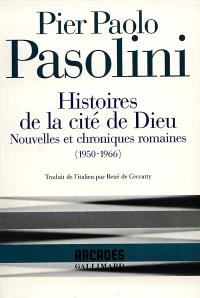 Histoires de la cité de Dieu : nouvelles et chroniques romaines, 1950-1966