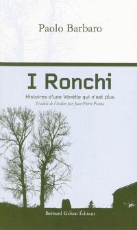 I Ronchi : histoires d'une Vénétie qui n'est plus