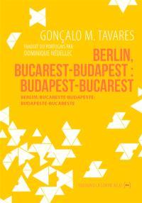 Berlin, Bucarest-Budapest : Budapest-Bucarest = Berlim, Bucareste-Budapeste : Budapeste-Bucareste