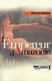 L'empereur d'Amazonie : roman-feuilleton