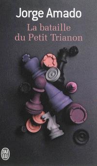 La bataille du Petit Trianon : fable pour éveiller une espérance