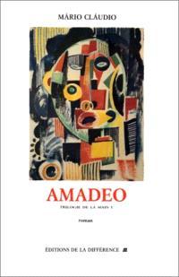 La trilogie de la main. Volume 1, Amadeo