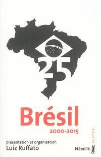 Brésil 25 : 2000-2015