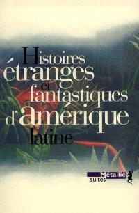 Histoires étranges et fantastiques d'Amérique latine