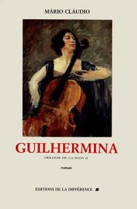 La trilogie de la main. Volume 2, Guilhermina