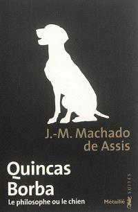 Quincas Borba : le philosophe ou le chien